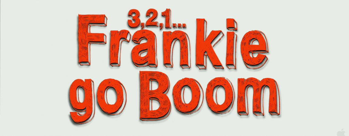 Official Apple Trailer for '1,2,3…Frankie Go Boom' Released!