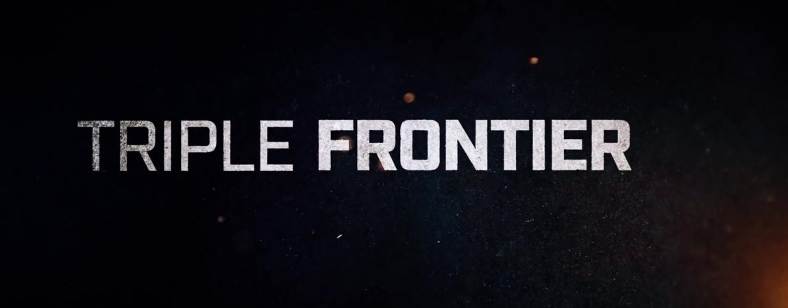 Netflix Releases First Trailer for Original Film 'Triple Frontier'